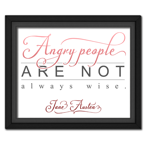 "Jane Austen's ""Angry People"" Quotation Picture ** Free Printable Download **"
