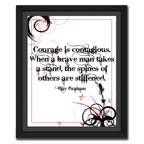 Courage is Contagious | Quote Picture