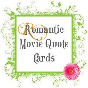 Romantic Movie Quote Cards