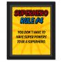Superhero Rule 4 Poster #superhero