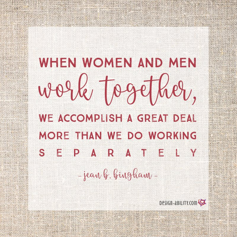When Women & Men Work Together We Accomplish More