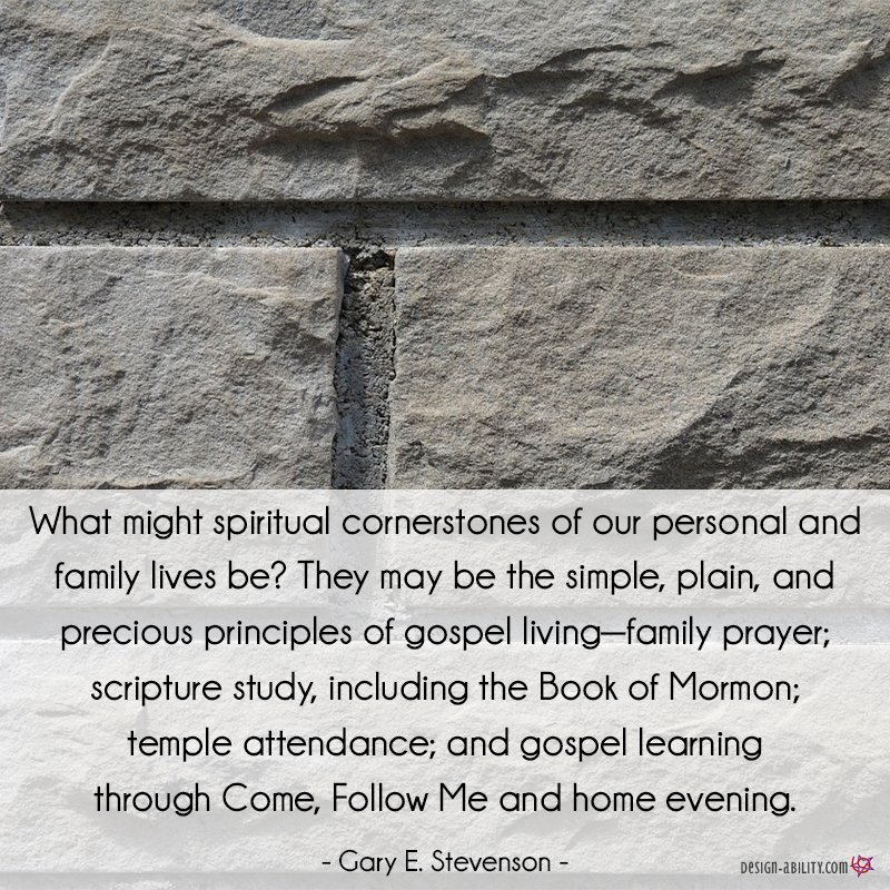 Spiritual Cornerstones of Our Personal & Family Lives