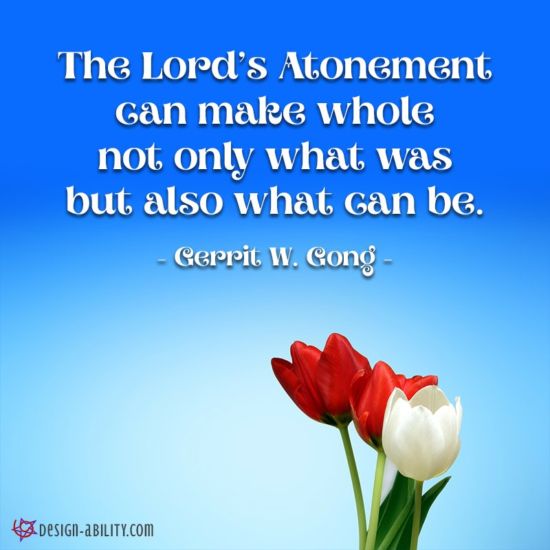 The Lord's Atonement Can Make Whole