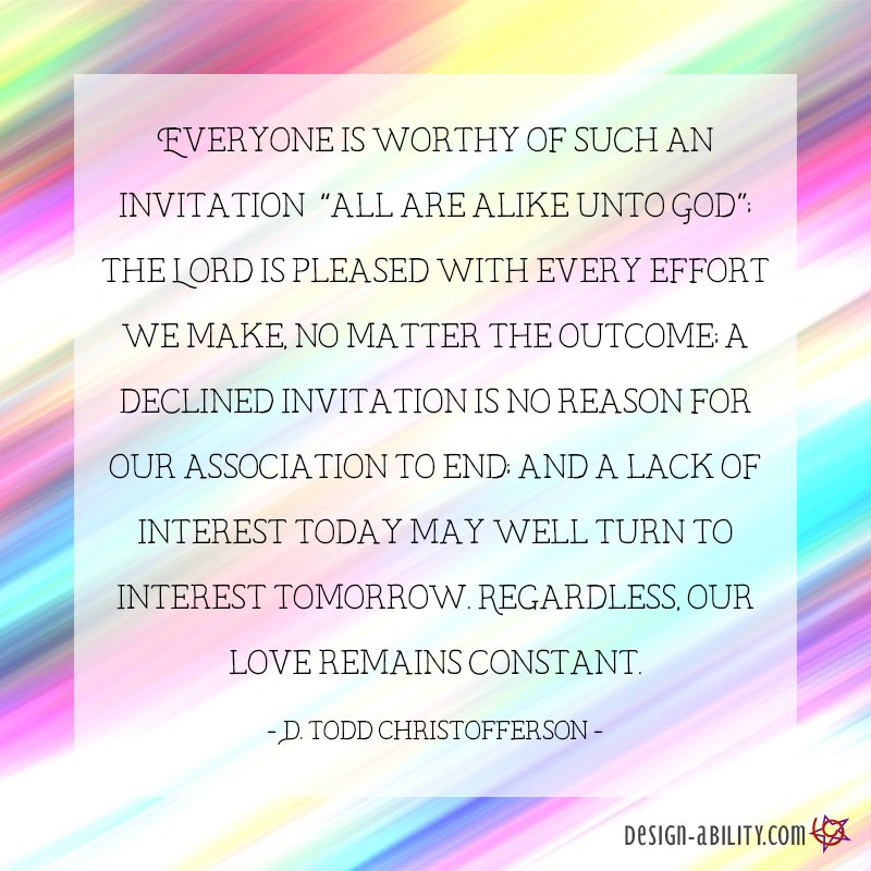 Everyone is Worthy of an Invitation