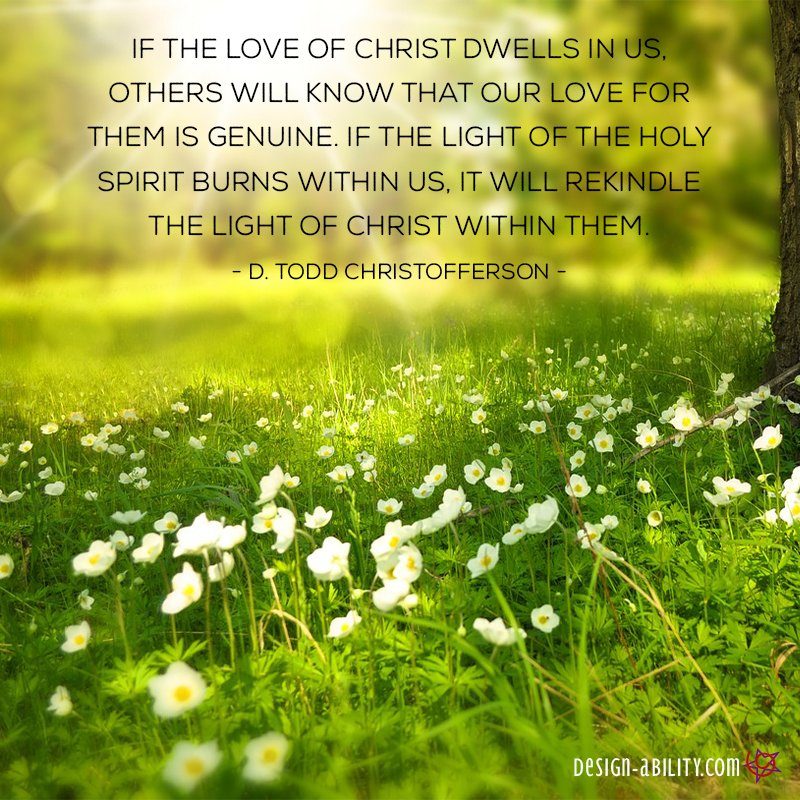 If the Love of Christ Dwells in Us, Others Will Know
