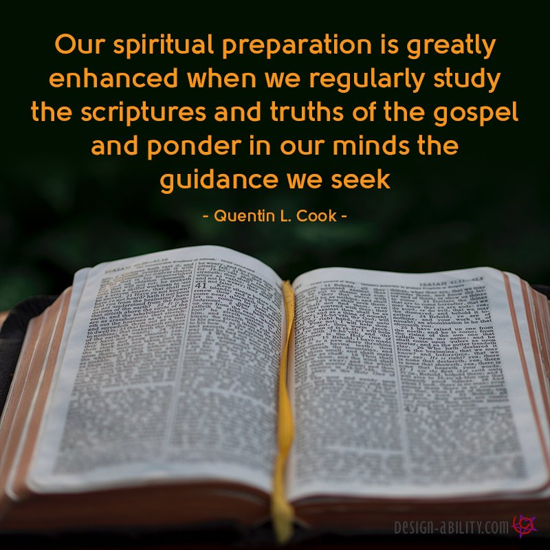 Our Spiritual Preparation is Enhanced When We Study & Ponder