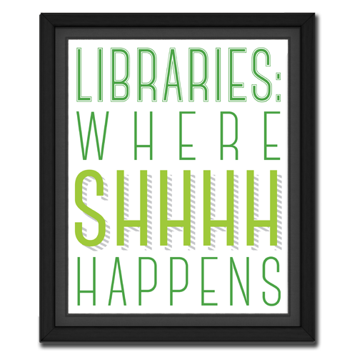 Libraries: Where Shhh Happens Picture