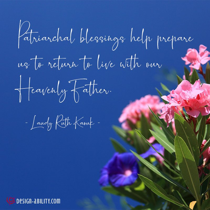 Patriarchal Blessings Help Prepare Us to Return to Heavenly Father