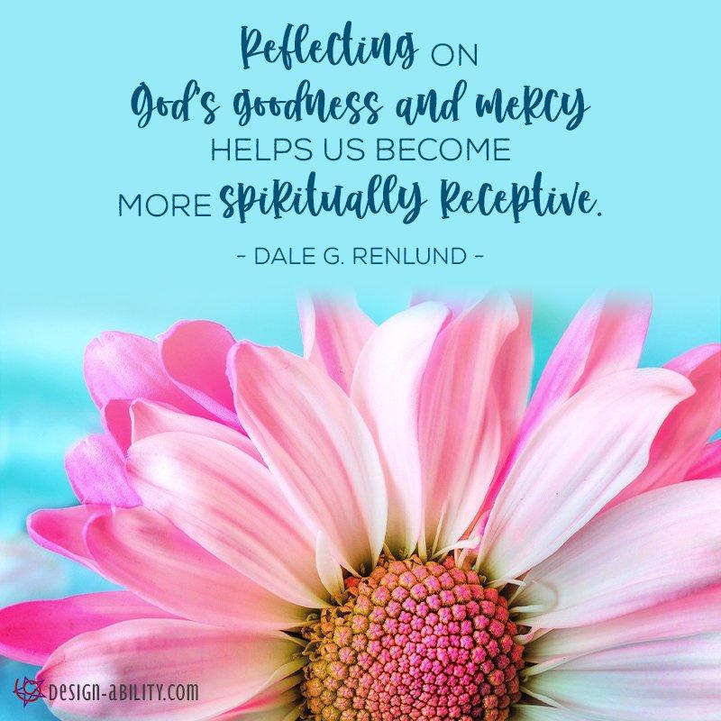 Reflecting on God's Goodness & Mercy