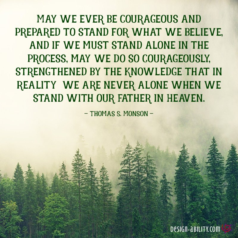 Be Courageous & Prepared to Stand for What We Believe